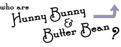 Who are Hunny Bunny and Butter Bean?